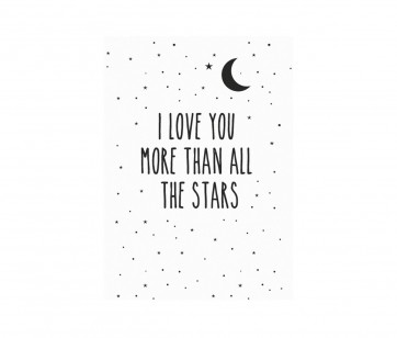 """Plakat - """"Love you more than al the stars"""" A3"""