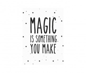 "Plakat - ""Magic is something you make"" A3"
